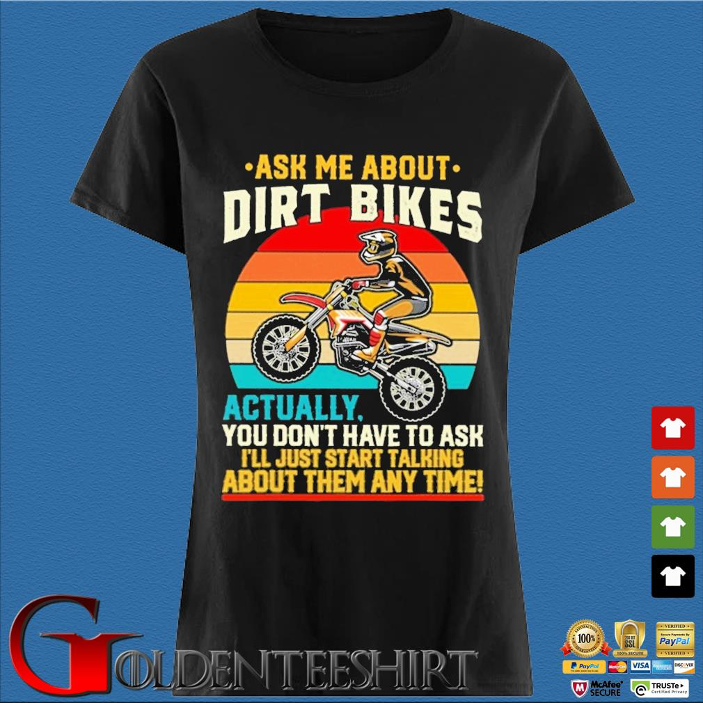 Ask Me about Dirt bikes actually you don't have to ask I'll just start talking about them any time vintage sunset s Den Ladies