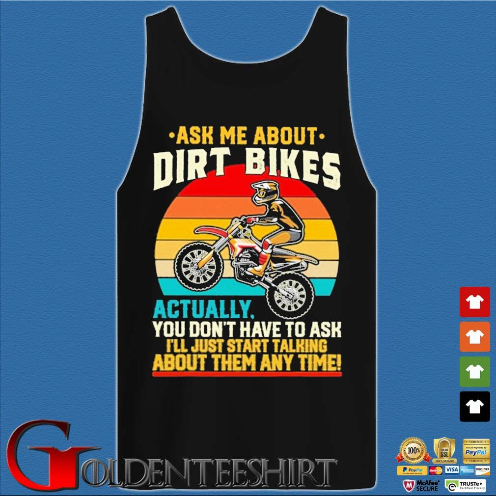Ask Me about Dirt bikes actually you don't have to ask I'll just start talking about them any time vintage sunset s Tank top den