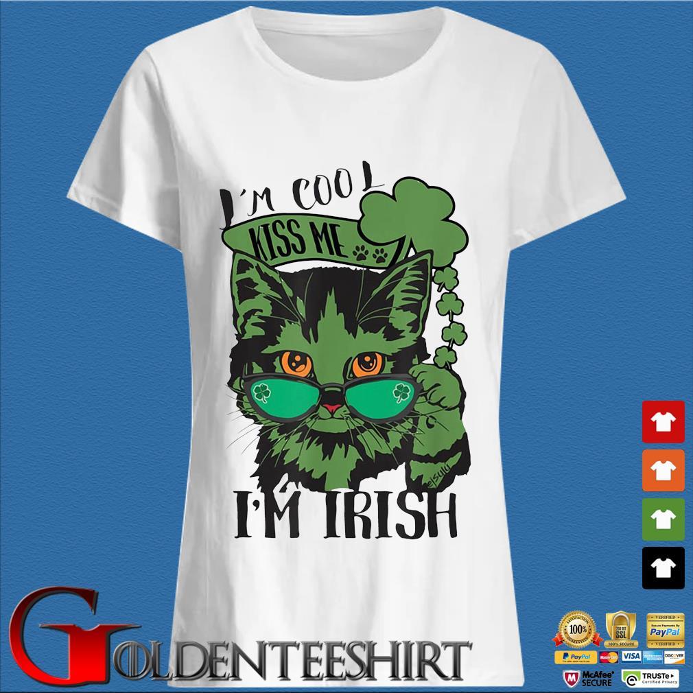 Cat I'm cool kiss Me I'm Irish St Patrick's Day s Trang Ladies