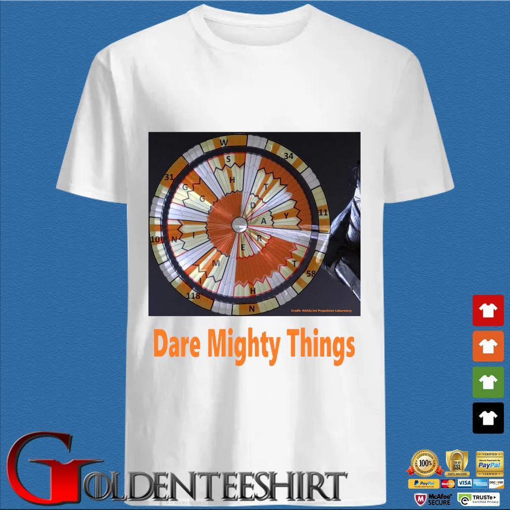 Credit Nasa dare mighty things shirt