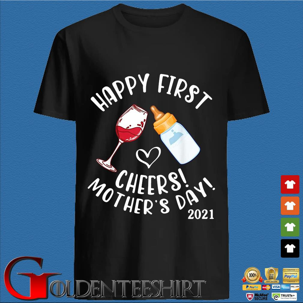 Happy first cheers mother's day 2021 shirt