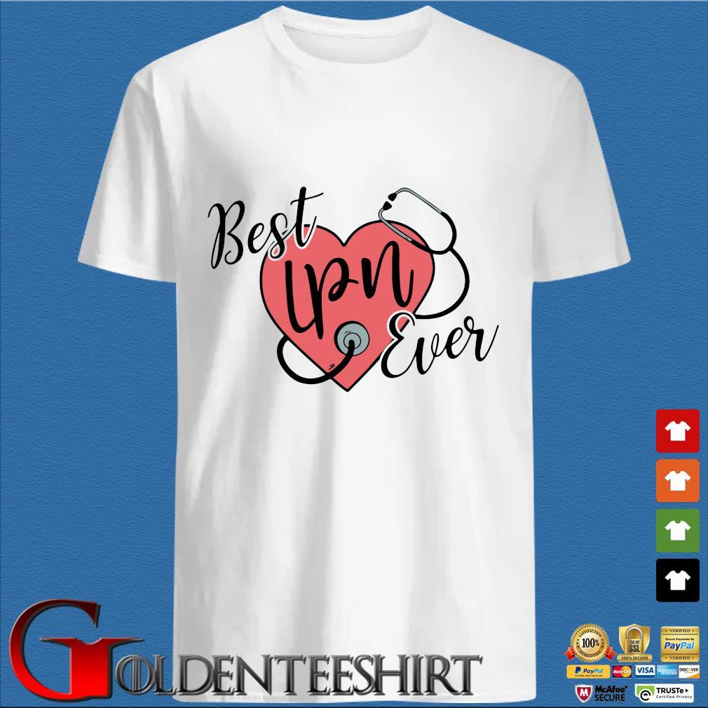 Heart Stethoscope best LPN ever shirt
