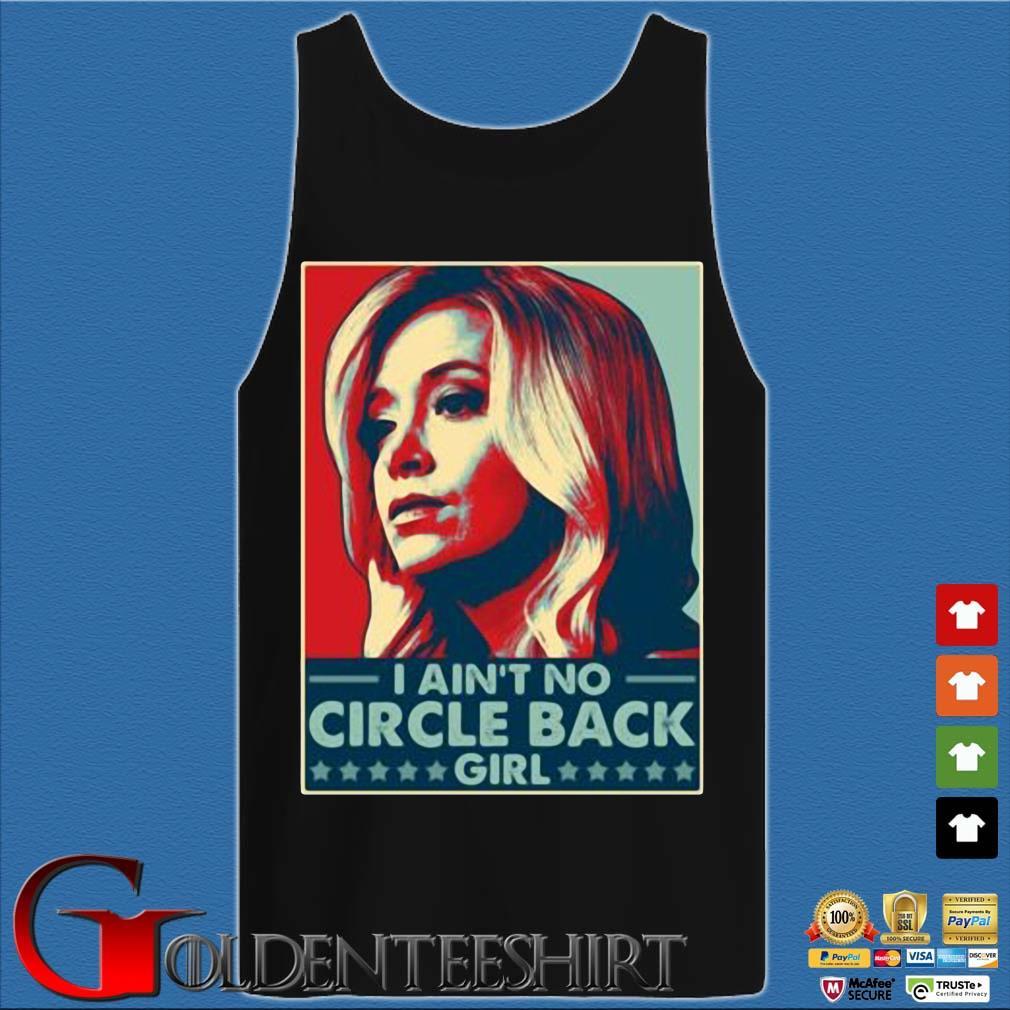 Kayleigh Mcenany I ain't no circle back girl t-s Tank top den