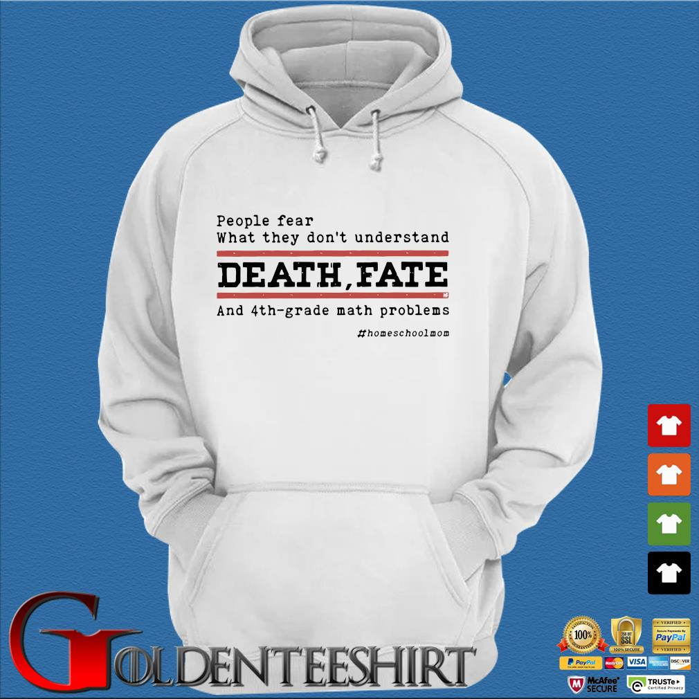 People fear what they don't understand death fate and 4th-grade math problems Trang Hoodie