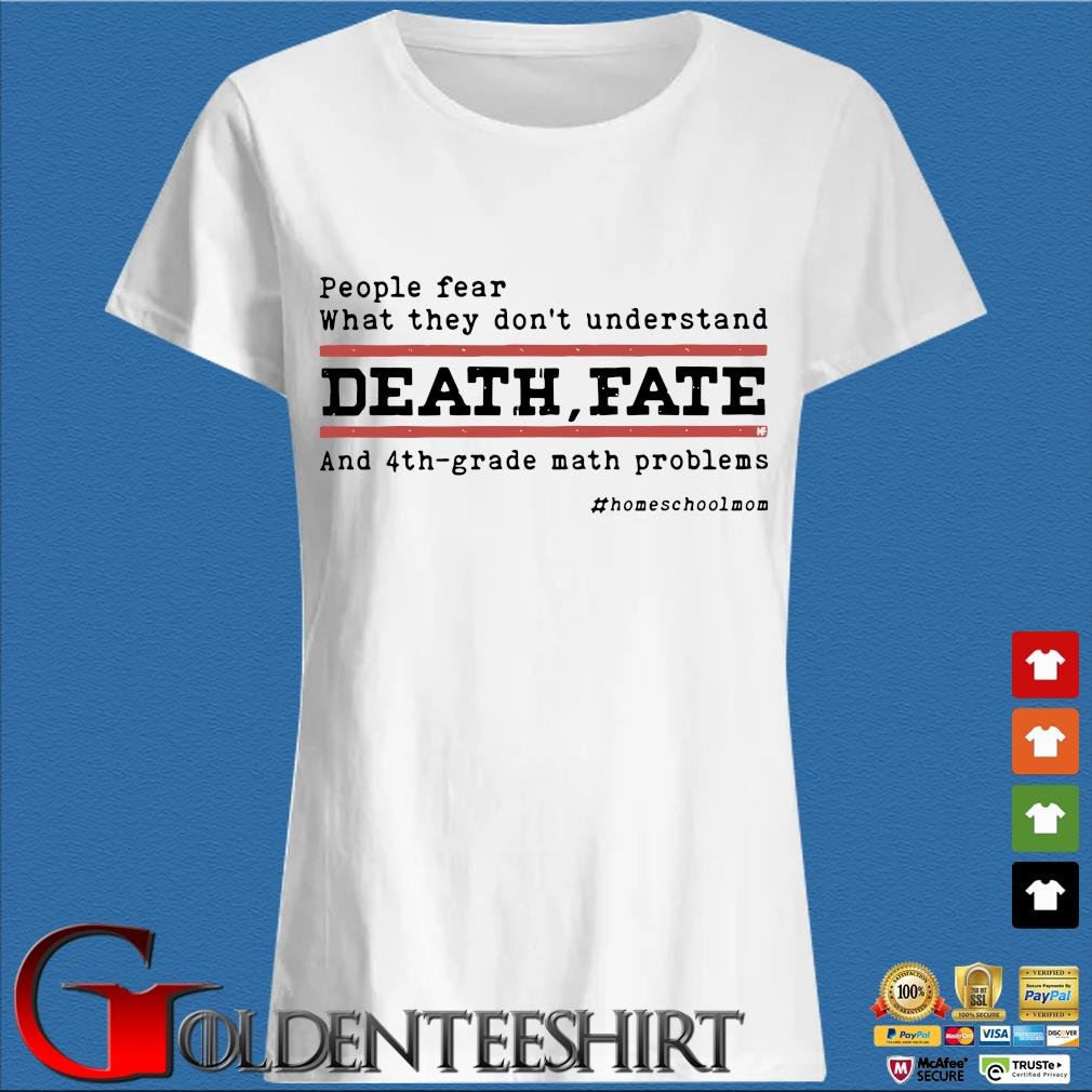 People fear what they don't understand death fate and 4th-grade math problems Trang Ladies