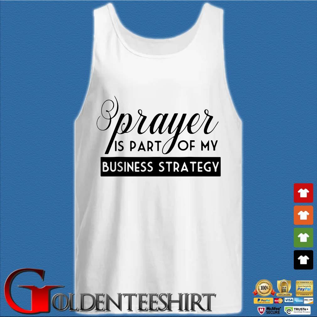 Prayer is part of my business strategy s Tank top trắng
