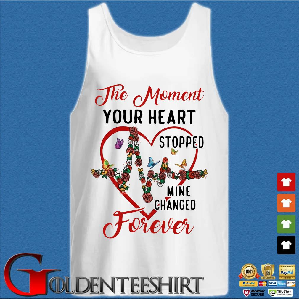 The moment your heart stopped mine changed forever Tank top trắng