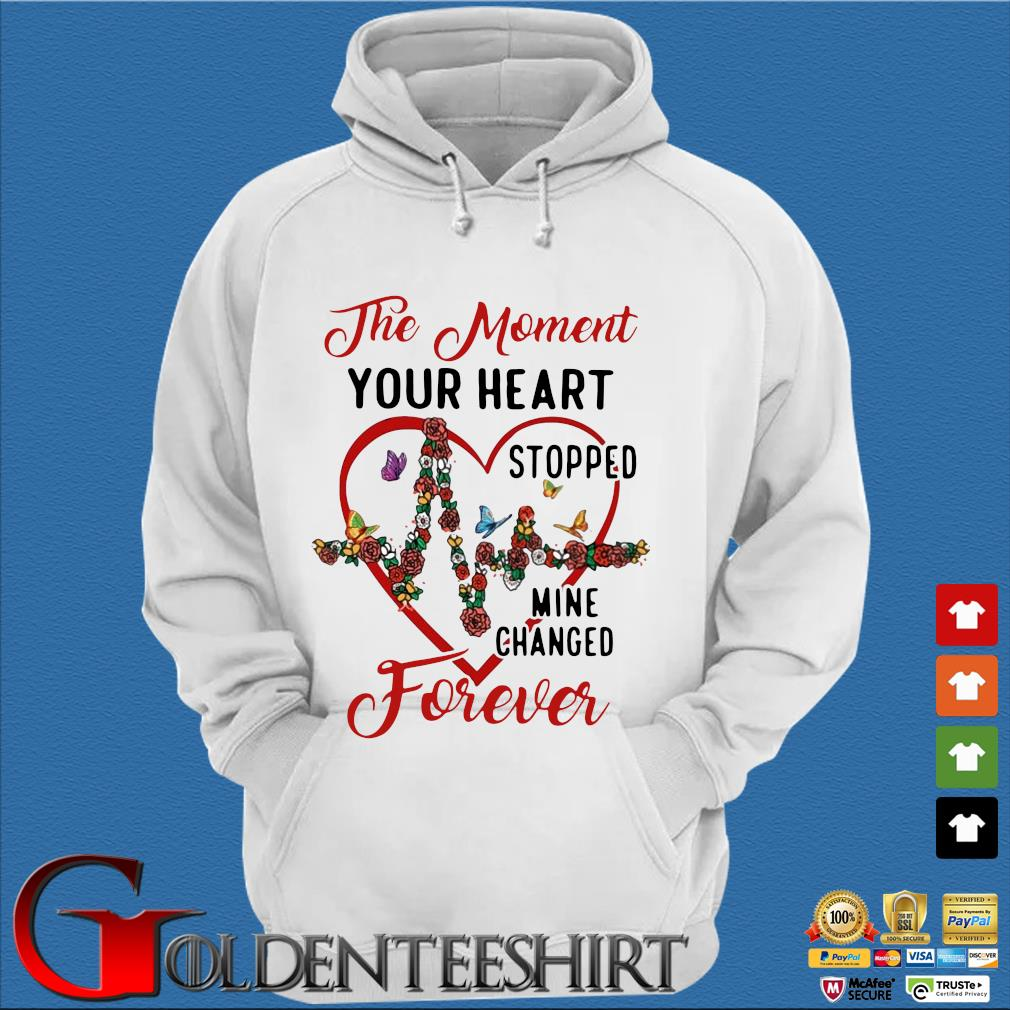 The moment your heart stopped mine changed forever Trang Hoodie