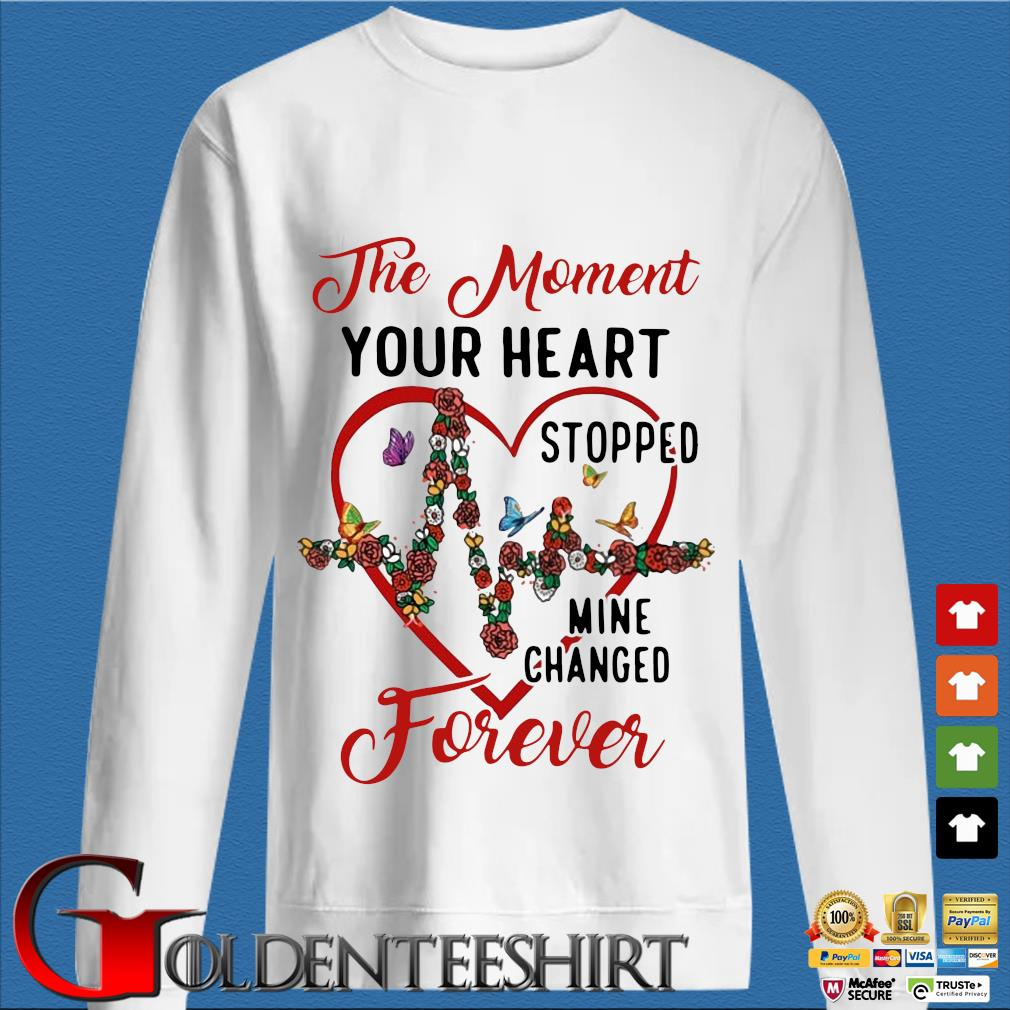 The moment your heart stopped mine changed forever trang Sweater