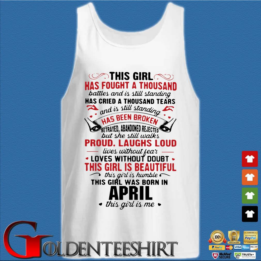 This girl has fought a thousand battles and is still standing april s Tank top trắng