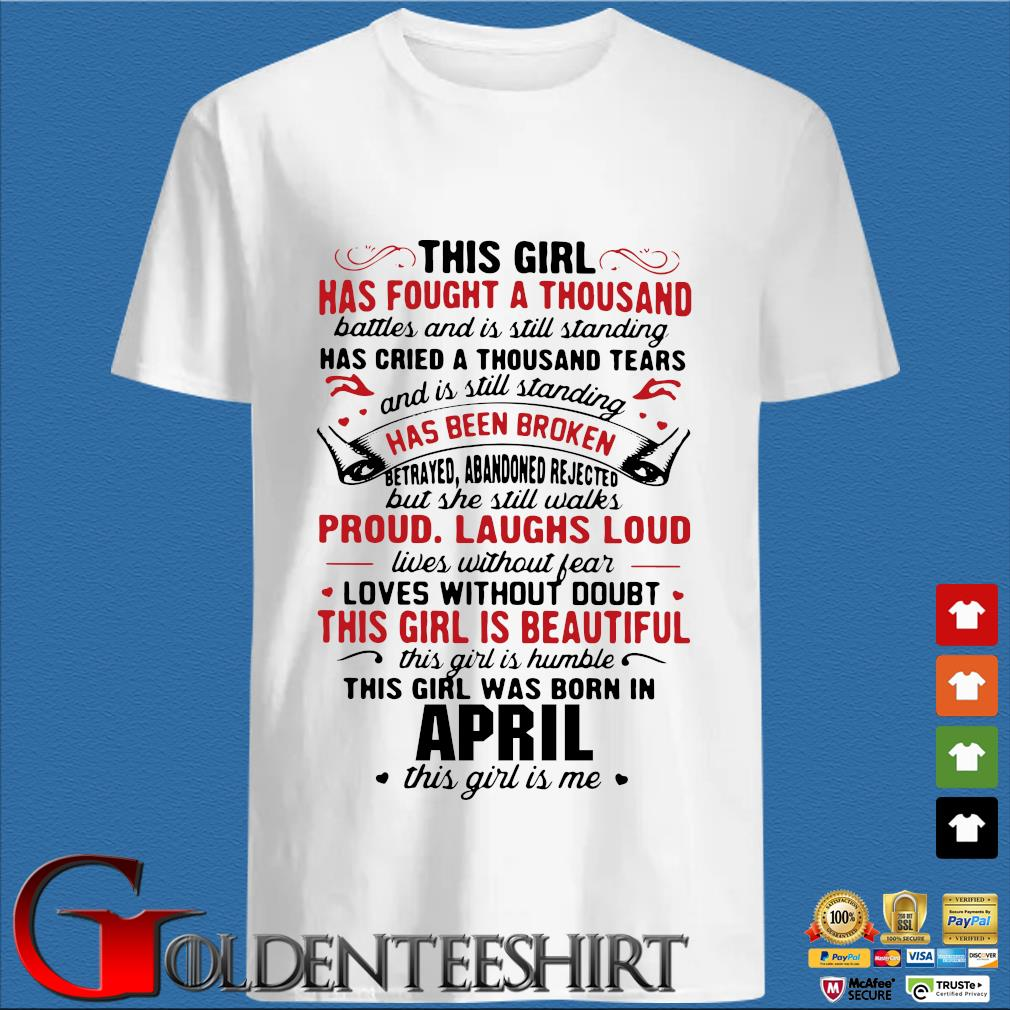 This girl has fought a thousand battles and is still standing april shirt