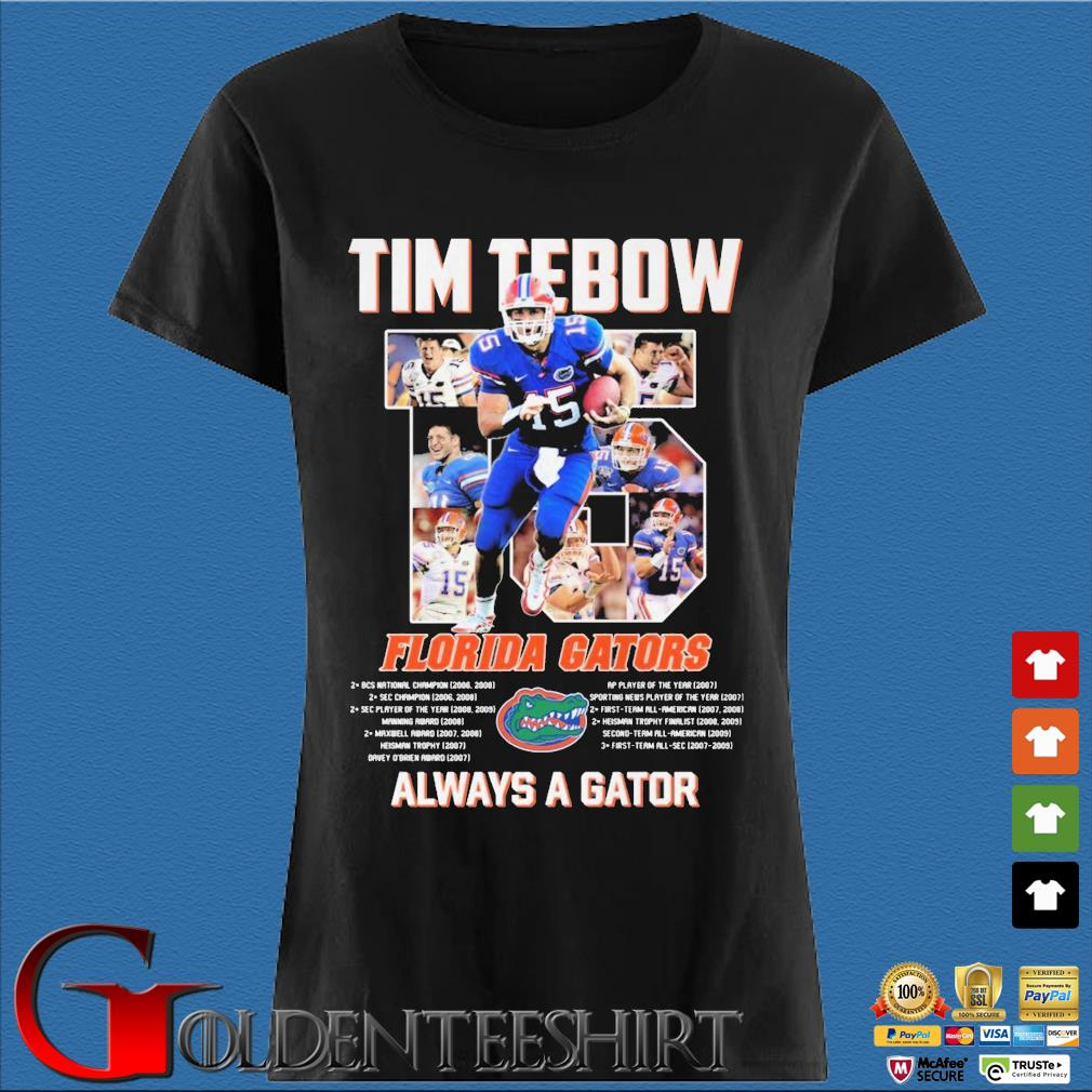 Tim Tebow 15 Florida Gators always a gator s Den Ladies