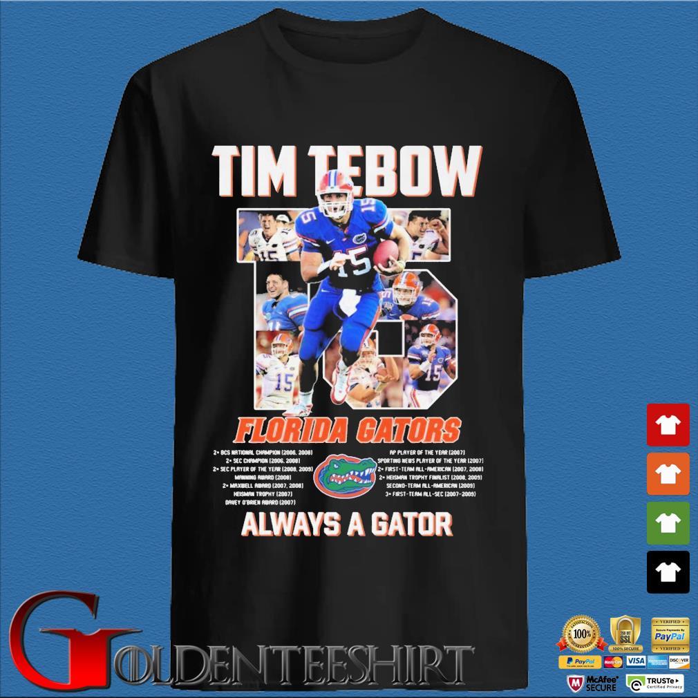 Tim Tebow 15 Florida Gators always a gator shirt