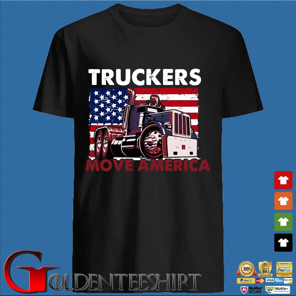 Truckers move America shirt