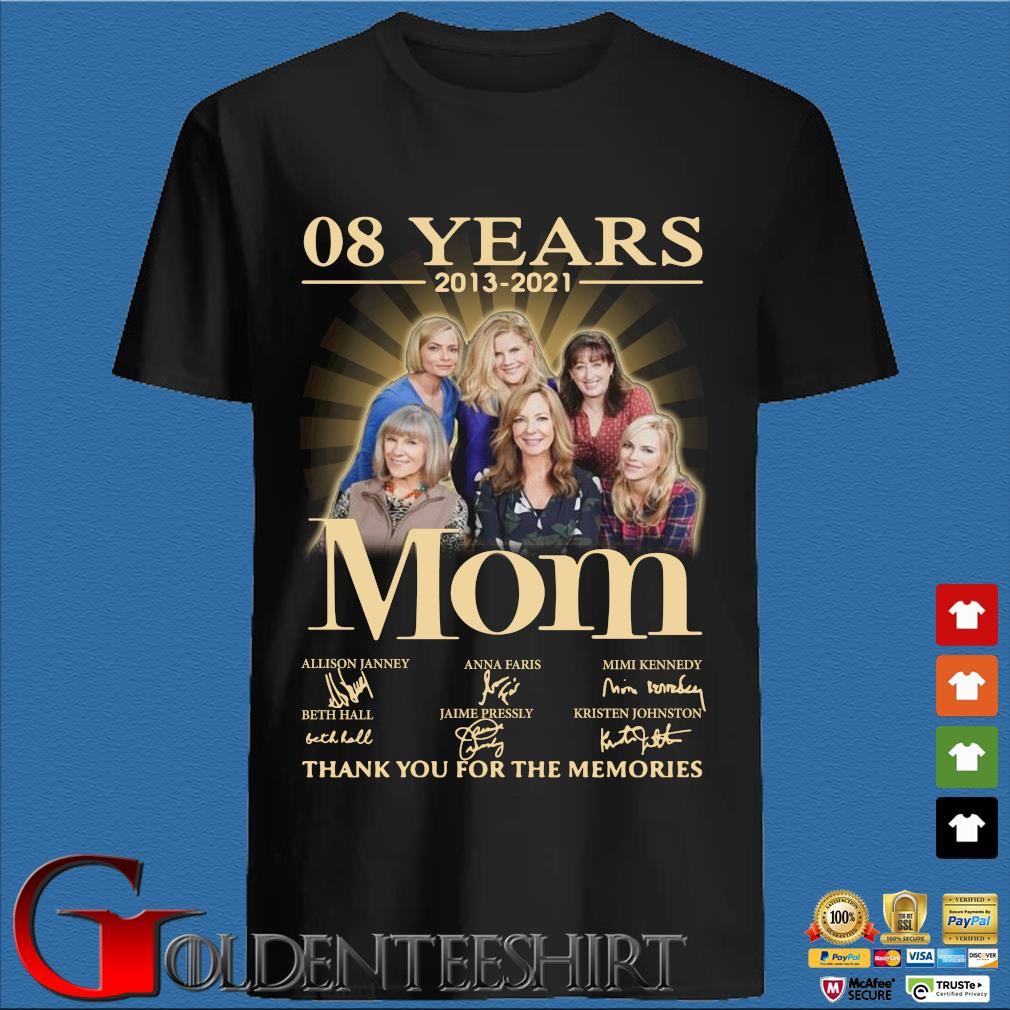 08 years 2013-2021 Mom thank you for the memories signatures shirt