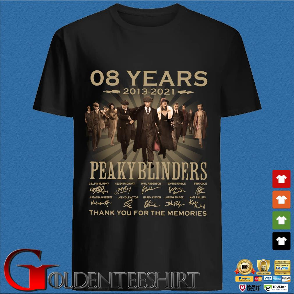 08 years 2013-2021 Peaky Blinders thank you for the memories signatures shirt