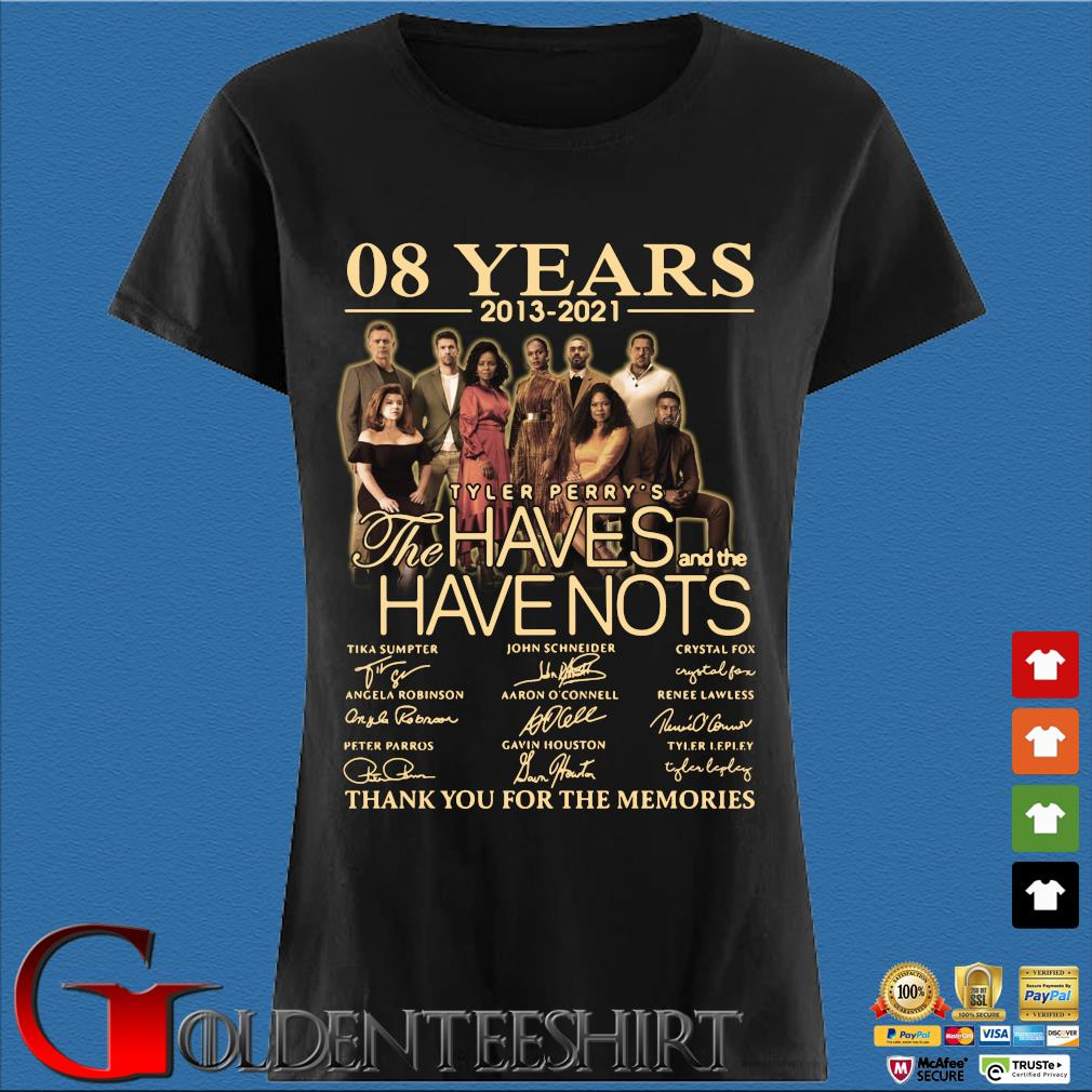 08 years 2013-2021 Tyler Perry's The Haves And The Have Nots Thank You For The Memories Signatures Shirt Den Ladies