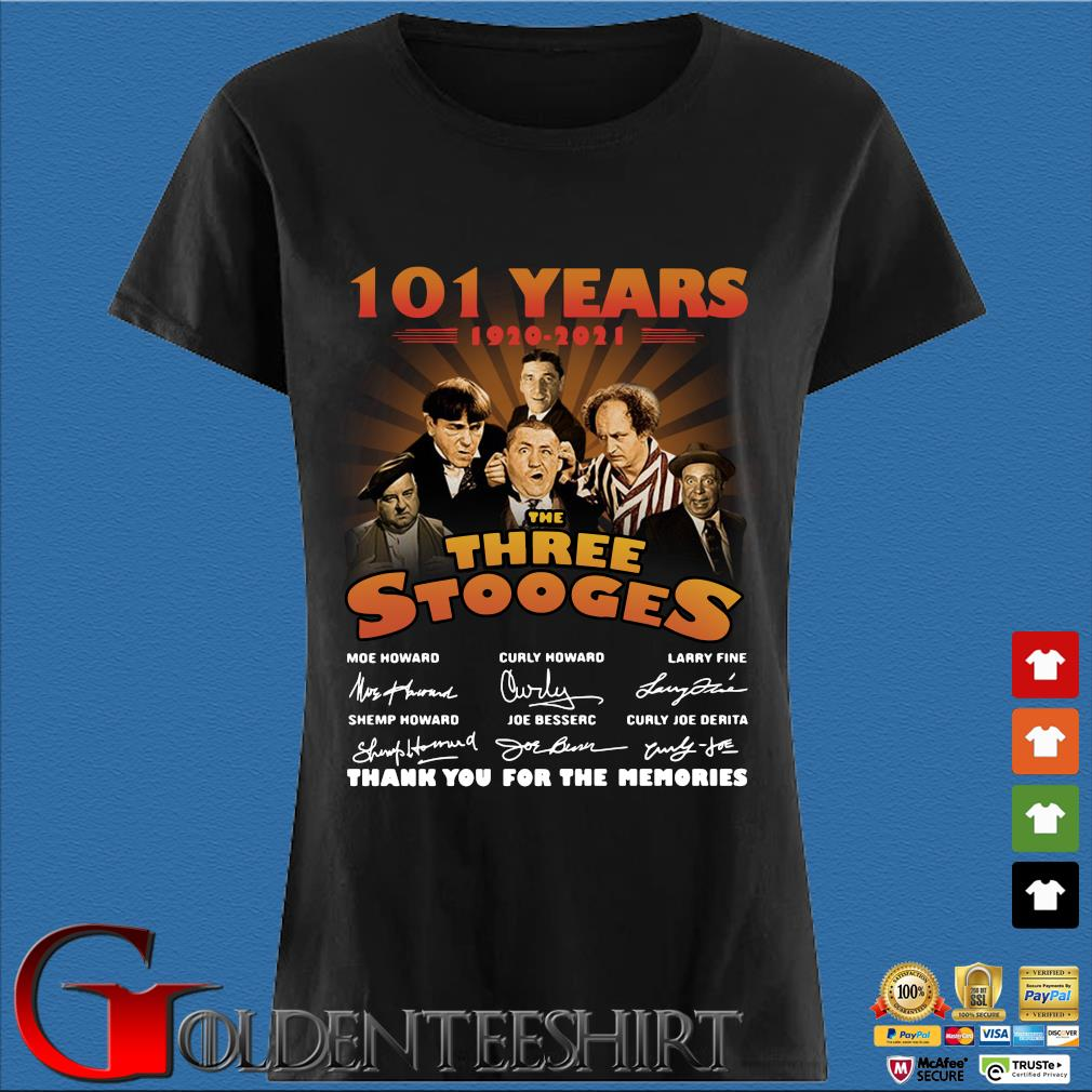 101 Years 1920 2021 The Three Stooges Thank You The Memories Signatures Shirt Den Ladies