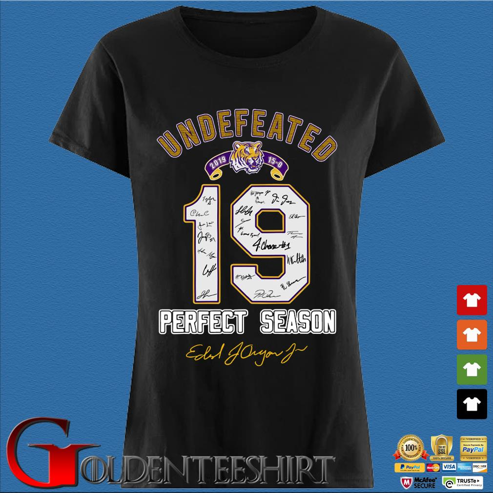 19 LSU Tigers Undefeated Perfect Season Signatures Shirt Den Ladies