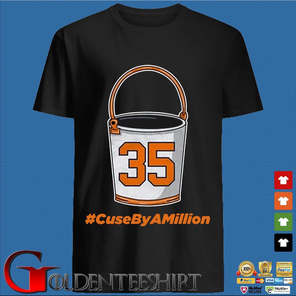 35 Bucket #CuseByAMillion Shirt