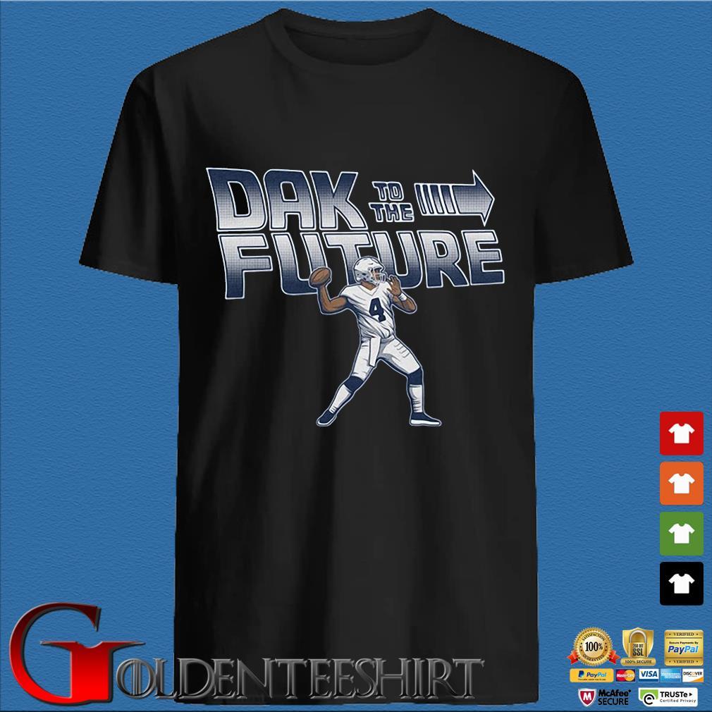 4 Dak Prescott To The Future Dallas Cowboys Shirt