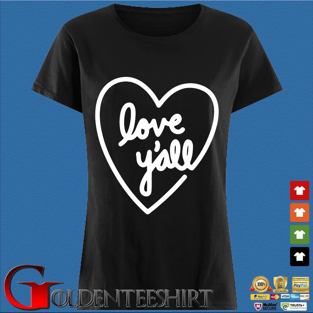 Heart Love Y'all Shirt Den Ladies
