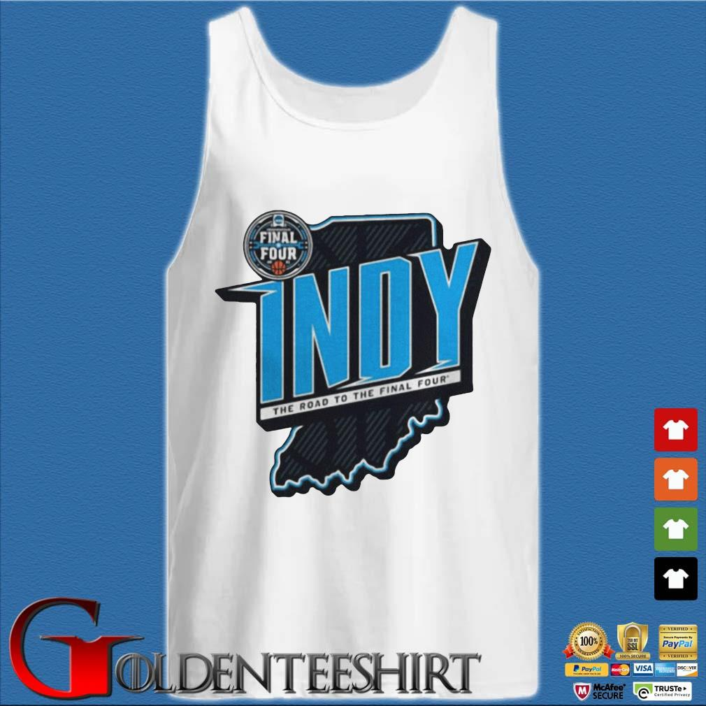 2021 Ncaa Men's Basketball Tournament March Madness Indy The Road To The Final Four Shirt Tank top trắng