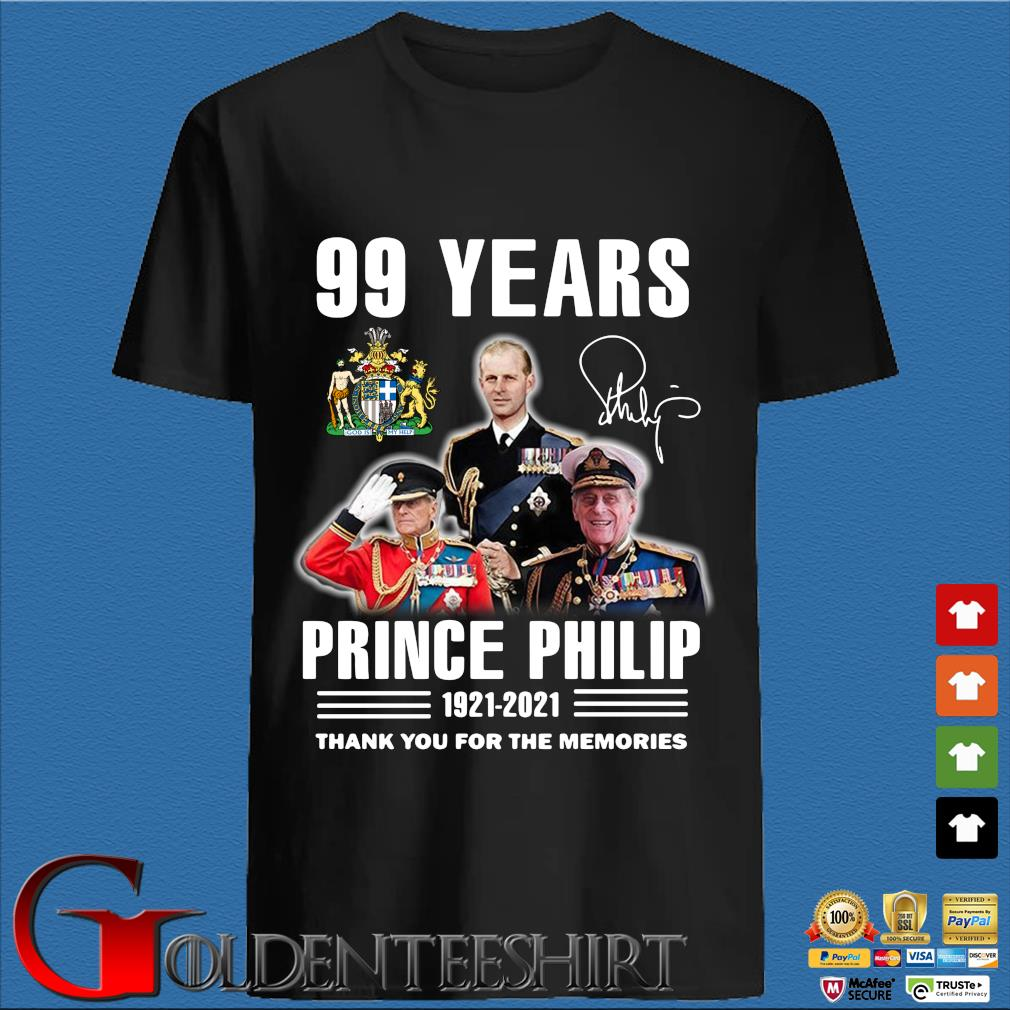 99 years Prince Philip 1921-2021 thank you for the memories signature shirt