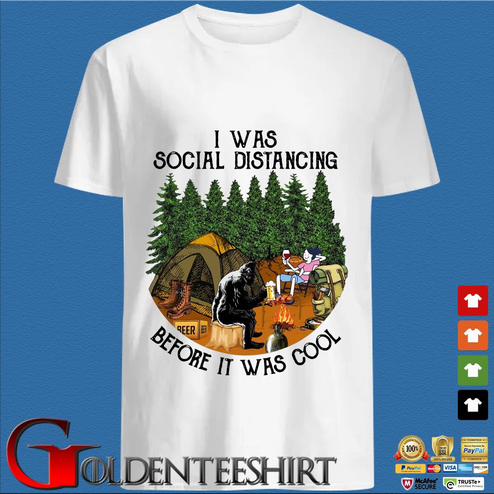 Bigfoot I was social distancing before it was cool camping shirt
