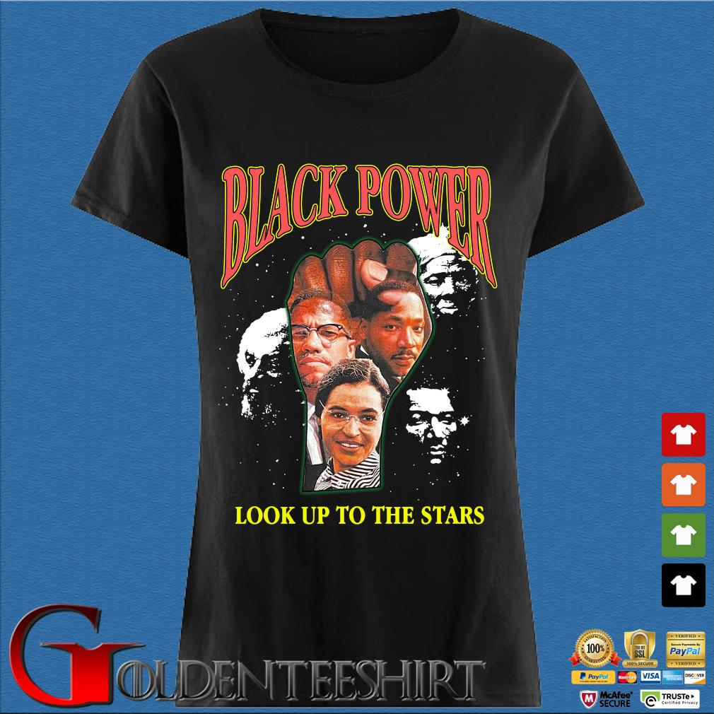 Black Power Look Up To The Stars 2021 Shirt Den Ladies