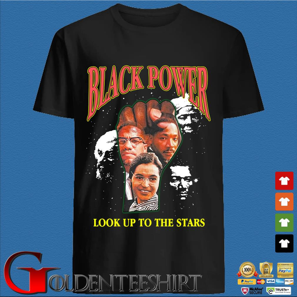 Black Power Look Up To The Stars 2021 Shirt