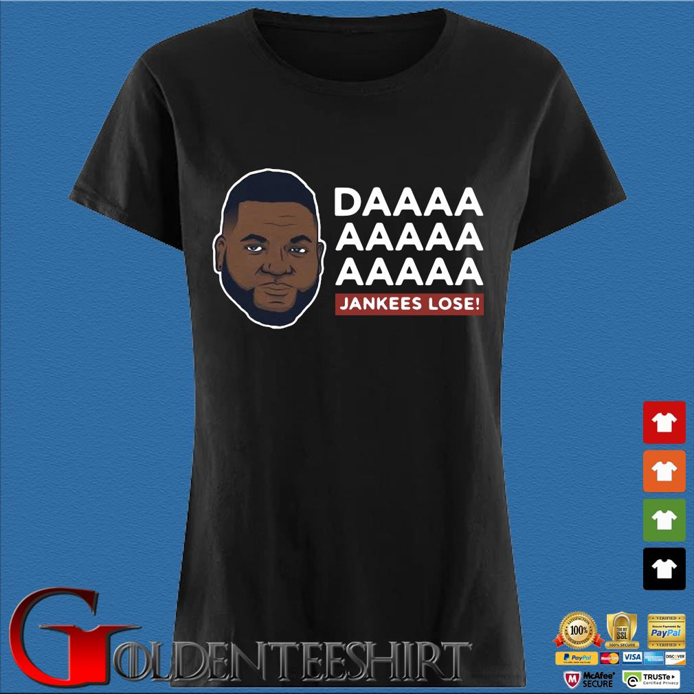 Daaaa Jankees Lose David Ortiz Shirt Den Ladies