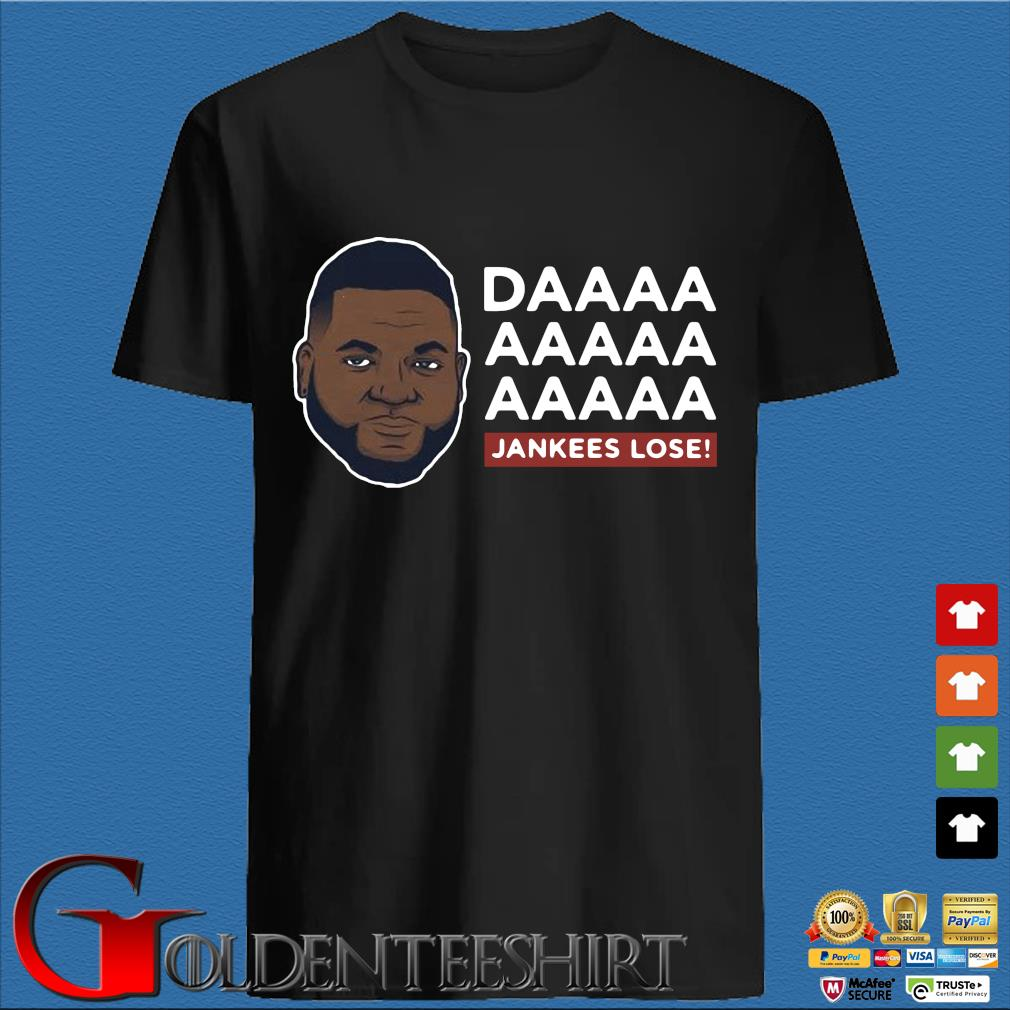 Daaaa Jankees Lose David Ortiz Shirt