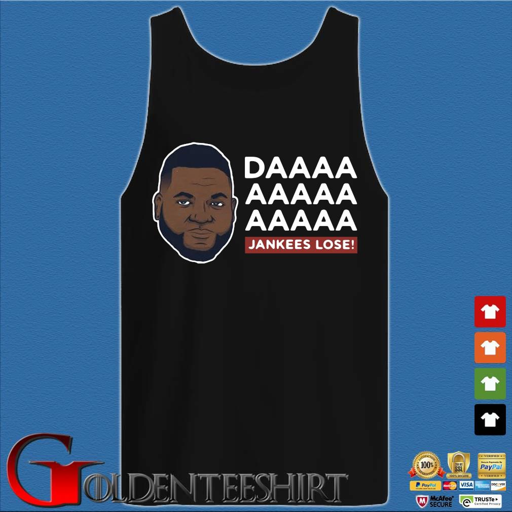 Daaaa Jankees Lose David Ortiz Shirt Tank top den