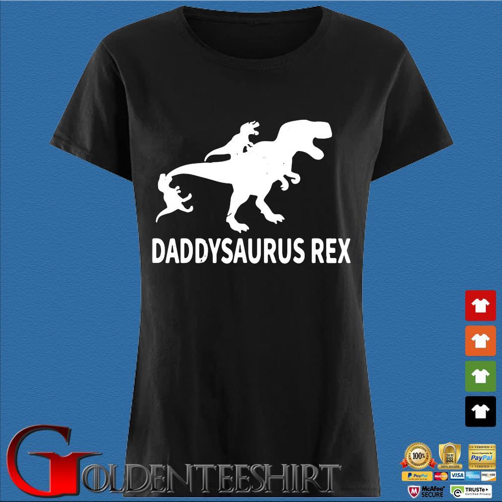 Daddysaurus Rex 2 Kids Fathers Day Shirt Den Ladies