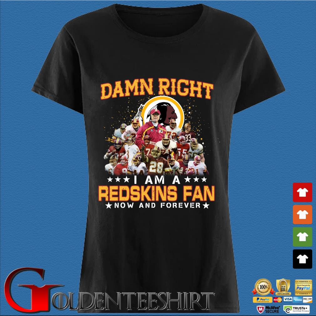 Damn right I am a Redskins Fan now and forever Den Ladies