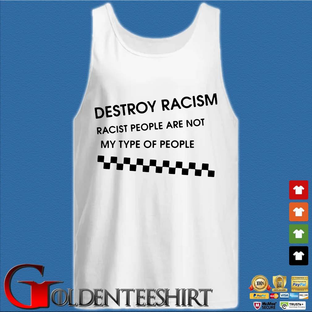 Destroy racism racist people are not my type of people Tank top trắng