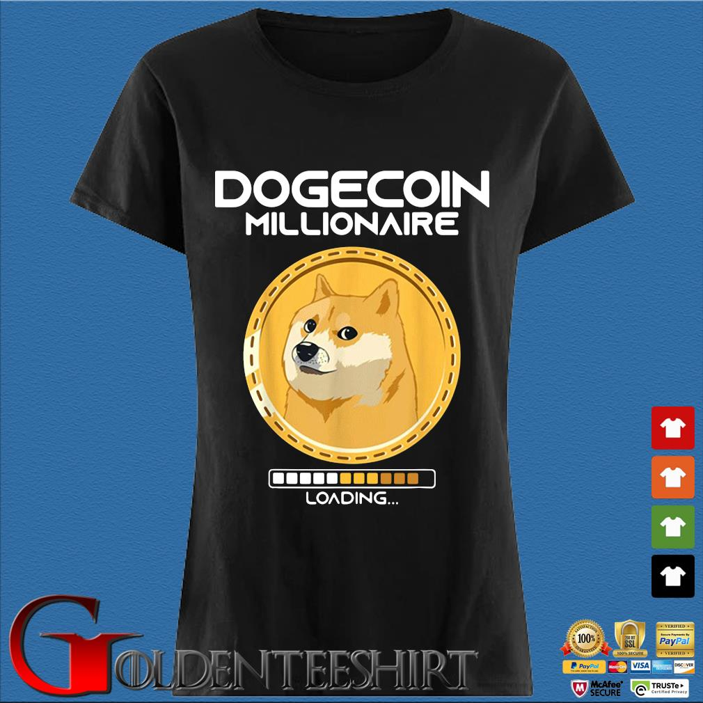 Dogecoin Millionaire Loading Funny Crypto Cryptocurrency Shirt Den Ladies