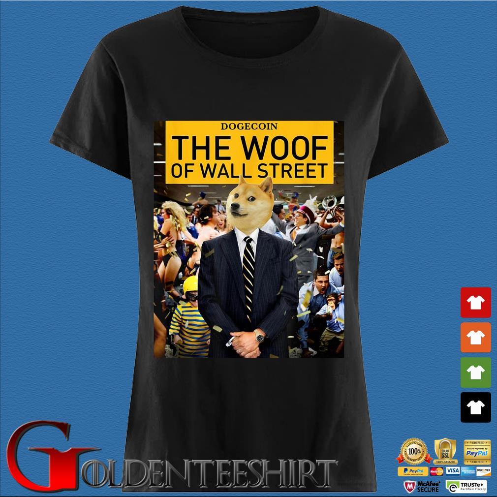 Dogecoin The Woof Of Wall Street Shirt Den Ladies