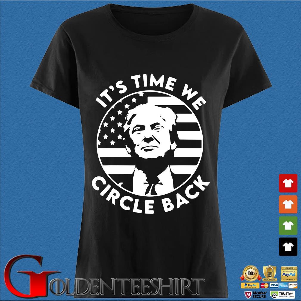 Donald Trump It's Time We Circle Back American Flag Shirt Den Ladies