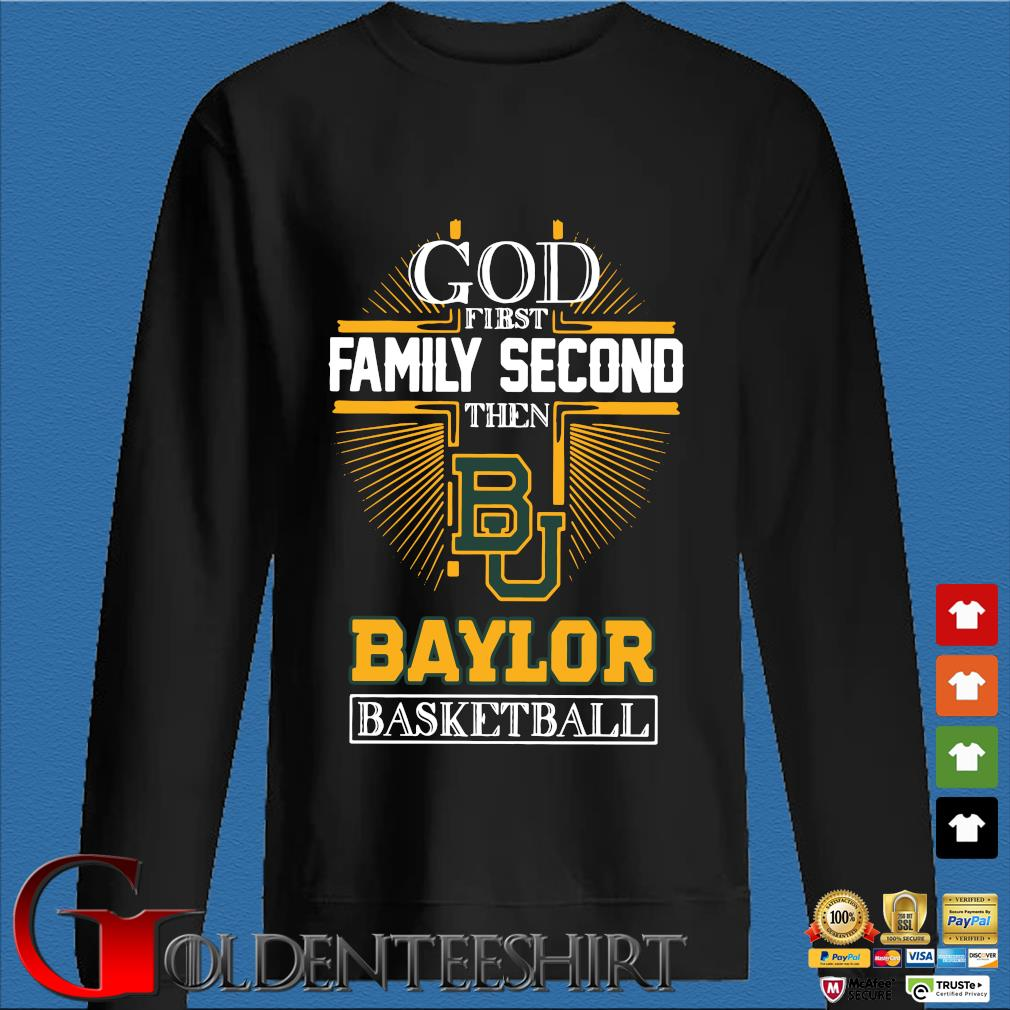 God first family second then Baylor Bears basketball Den Sweater