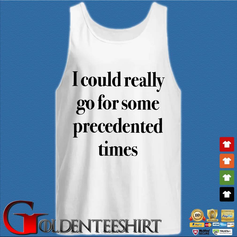 I could really go for some precedented times Tank top trắng