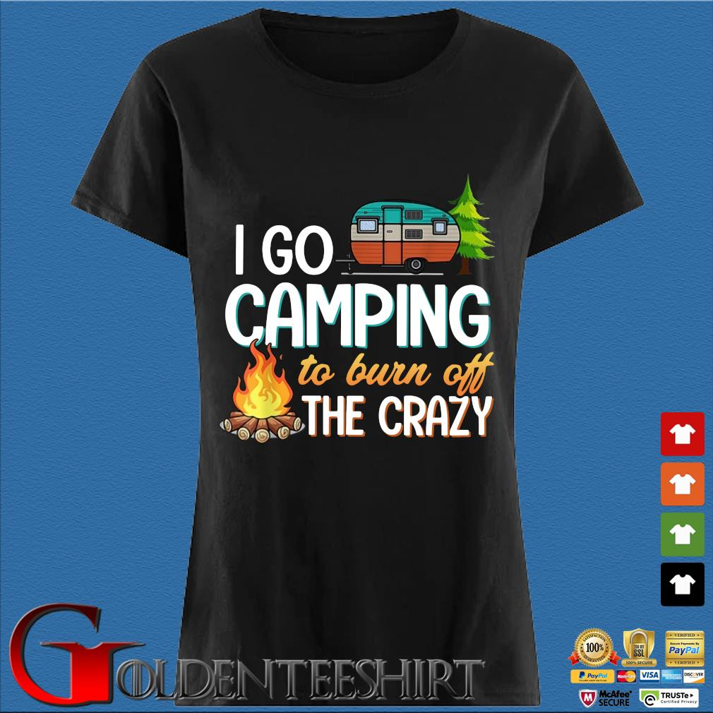 I go camping to burn off the crazy Den Ladies