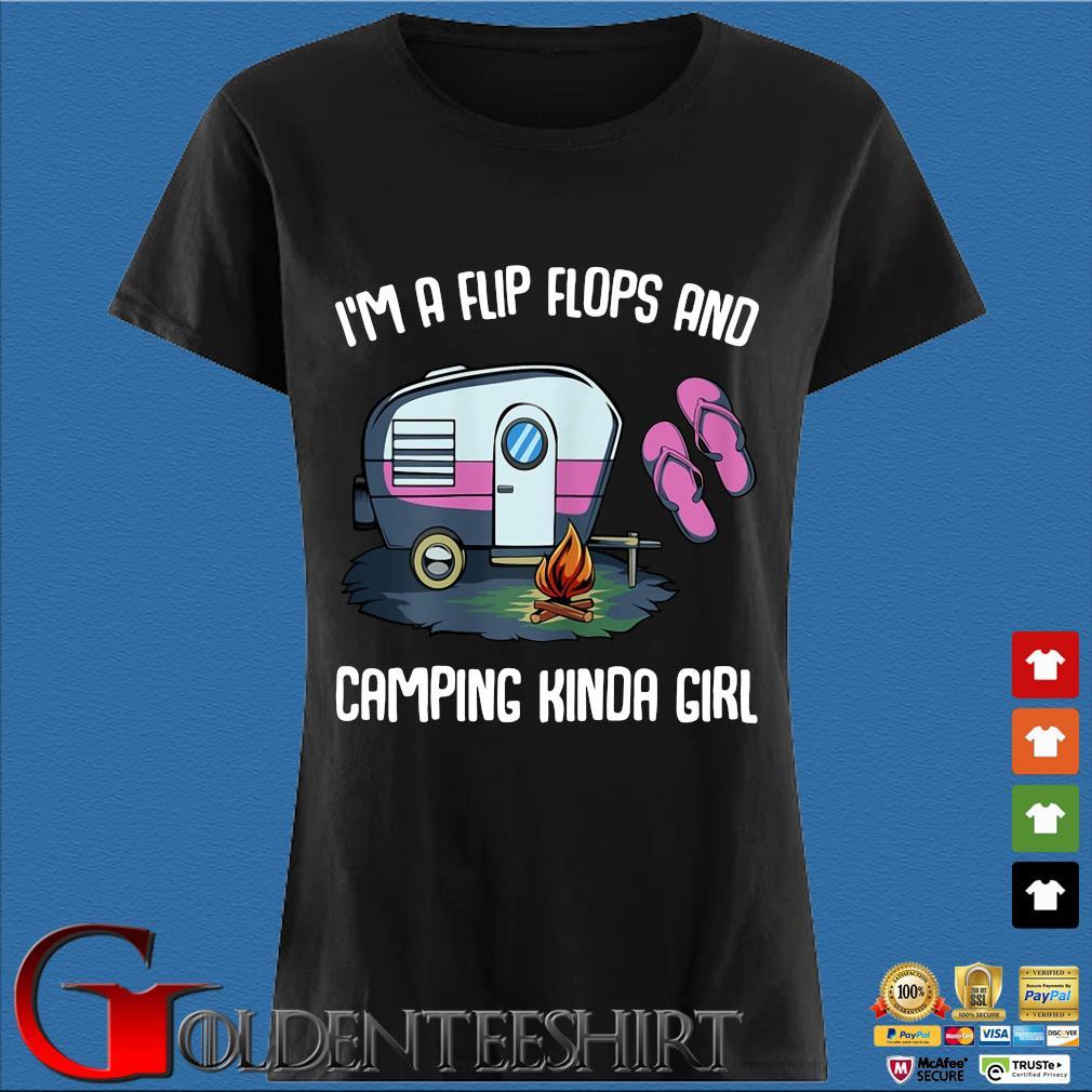 I'm a flip flops and camping kinda girl Den Ladies