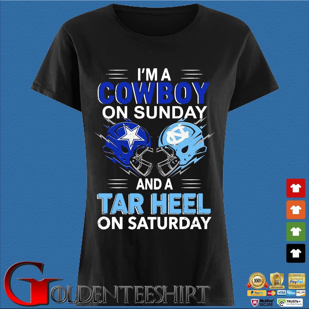 I'm A Cowboy On Sunday And A Tar Heel On Saturday Shirt Den Ladies