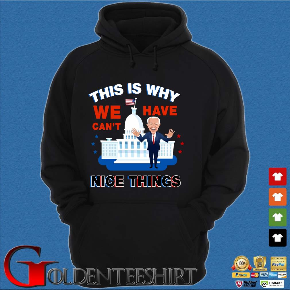 Joe Biden this is why we have can't nice things Hoodie đen