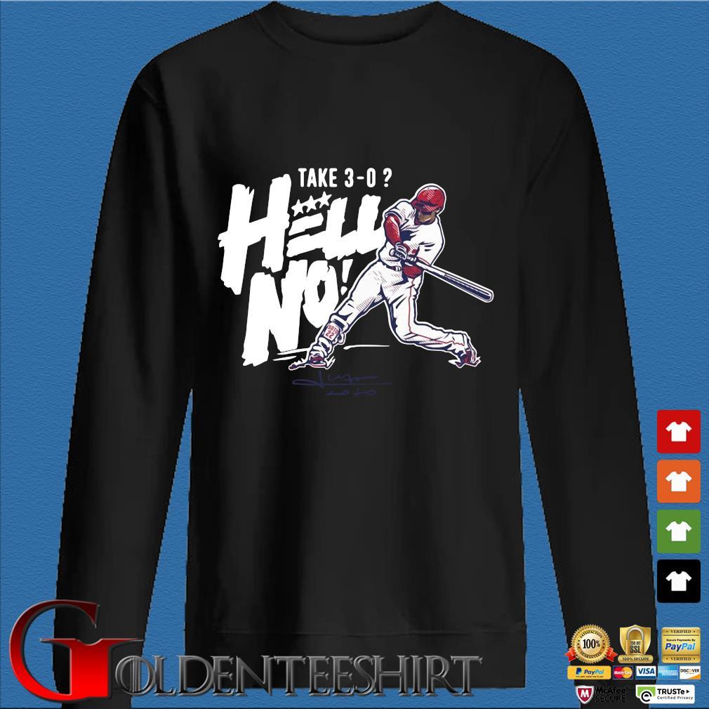 Juan Soto Take 3-0 Hell No Shirt Den Sweater