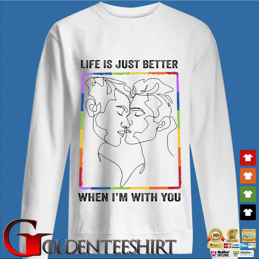 LGBT gay life is just better when I'm with you trang Sweater