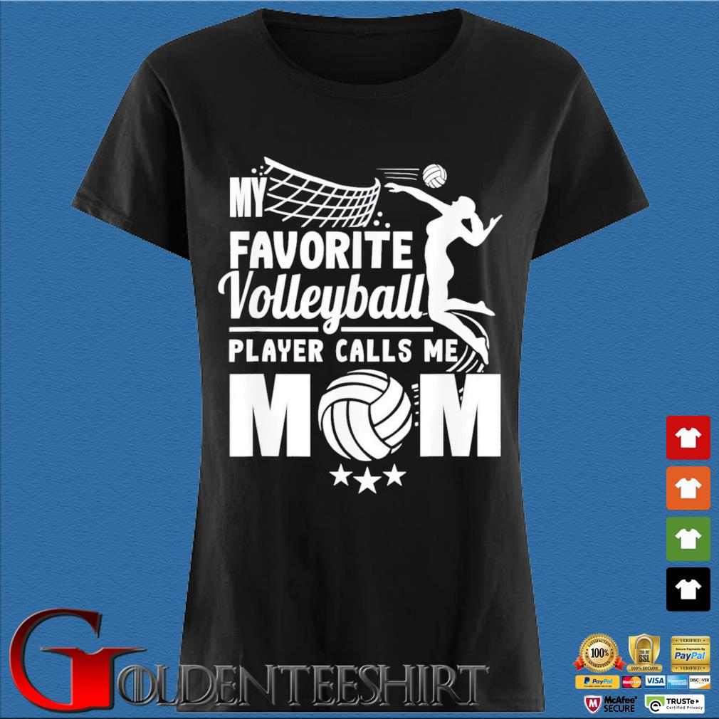 My Favorite Volleyball Player Calls Me Mom Shirt Den Ladies