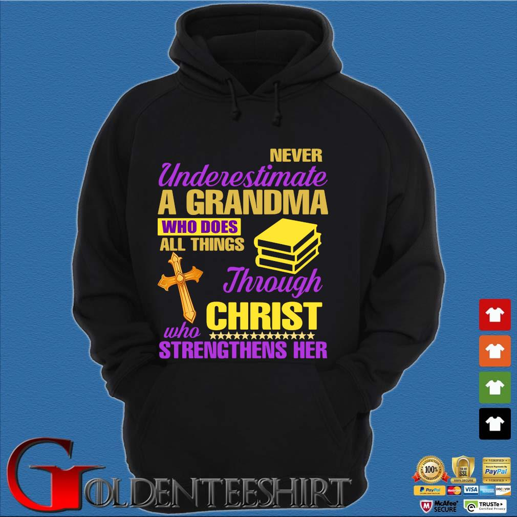 Never Underestimate A Grandma Who Does All Things Through Christ Who Strengthens Her Shirt Hoodie đen